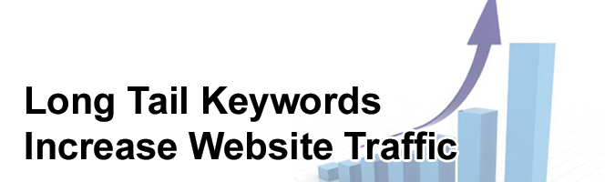 Long tail keywords increase website traffic and have higher conversion rates for website sales.