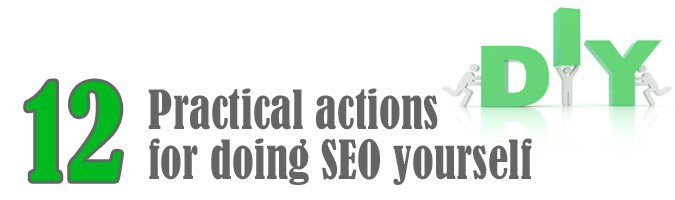 12 Practical Steps For Doing SEO Yourself.