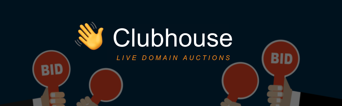 Clubhouse - LIVE domain auction disruption.